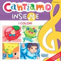 Cantiamo insieme - I colori - Raffaello Ragazzi